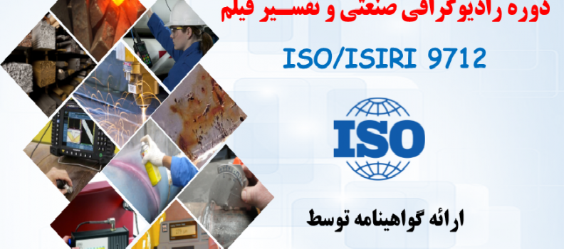 Courses and interpreting X-ray film is based on ISO 9712 Drbhmn months
